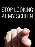 Screen Stare
