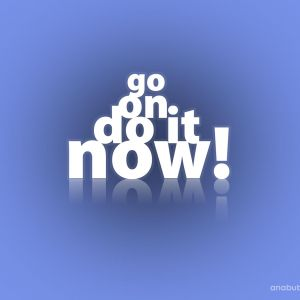 Creative Motivational Go On Do It Now Normal