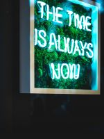 the time is always now neon light signage wallpaper
