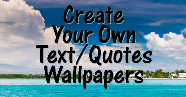 Image/Photo to create text wallpaper